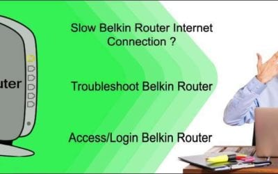 How to Fix a Slow Belkin Router Internet Connection ?