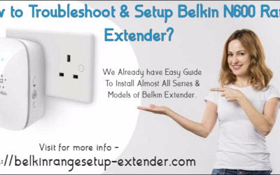 How to Troubleshoot & Setup Belkin N600 Range Extender?